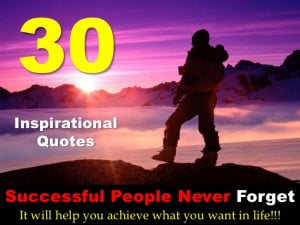 30 Inspirational Quotes The Successful People Never Forget!!!