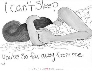 You Quotes Long Distance Relationship Quotes Sleep Quotes Cant Sleep ...