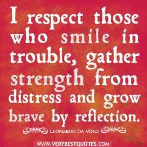 respect quotes, smile quotes, strength quotes, grow brave quotes