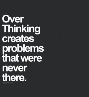 Over Thinking Quotes