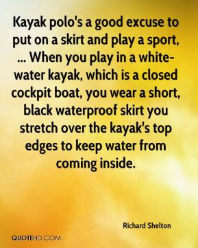 Kayak polo's a good excuse to put on a skirt and play a sport ...