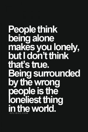 Being Wronged Quotes, Lonely Quotes Robin Williams, Alone In Life ...