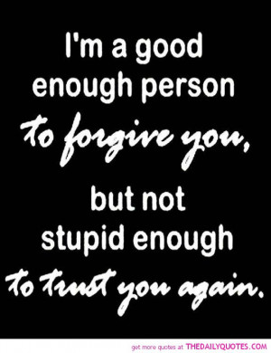 forgive-trust-quote-pic-good-sayings-quotes-pictures-pics-images.jpg