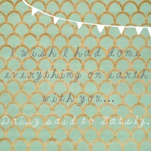 The Great Gatsby Quote – Daisy said to Gatsby…