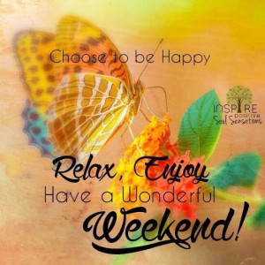 Have a wonderful Weekend