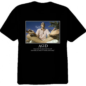 Hunter S. Thompson Dr. Gonzo Acid Quote T Shirt
