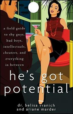 He's Got Potential: A Field Guide To Shy Guys, Bad Boys, Intellectuals ...