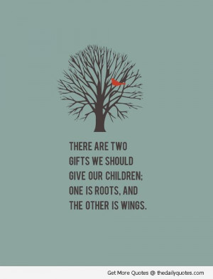 ... -son-quotes-give-your-child-roots-and-wings-quote-pic-sayings.jpg