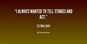 Eli Wallach Quotes