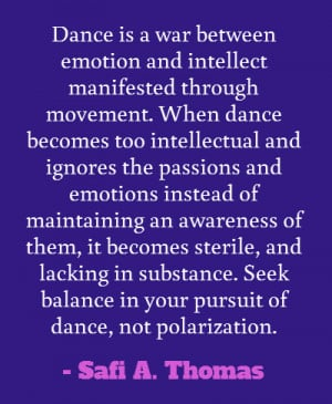 ... .com/post/20739965820/dance-is-a-war-between-emotion-and-intellect