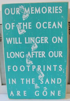 Our memories of the ocean will linger on long after our footprints in ...
