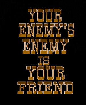 Quotes Best For Enemies Friends Enemy Good