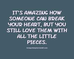 Love Quotes Someone Breaking Your Heart