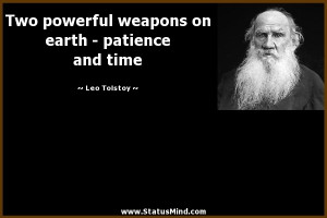 ... on earth - patience and time - Leo Tolstoy Quotes - StatusMind.com
