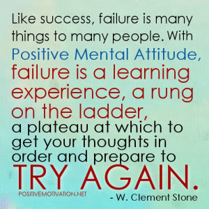 Positive Mental Attitude quotes ~ failure is a learning experience