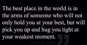 the best place in the world is in the arms of someone who will not ...