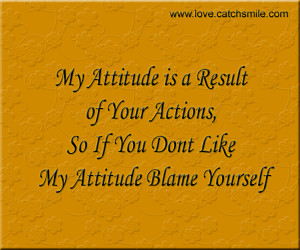 my attitude is based on how you treat me picture quote 1
