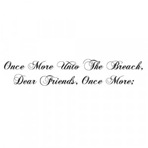 Spin Collective UK | Custom Once More Unto The Breach Wall Quote