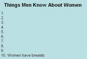 THINGS MEN KNOW ABOUT WOMEN . . .