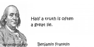 Famous quotes reflections aphorisms - Quotes About Lies - Half a truth ...