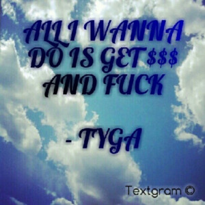 How I b feeling foreal …#Tyga #quote (Taken with instagram )