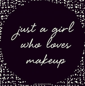 who loves makeup...#quoteMakeup Junkie, Makeup Quotes, Beauty Quotes ...