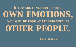 Emotional intelligence quote by Daniel Goleman.