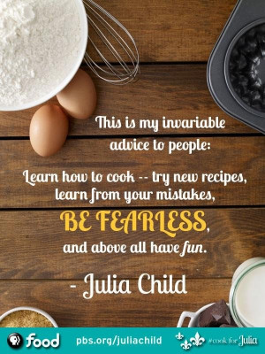 Chef julia child quotes and sayings people best positive fearless