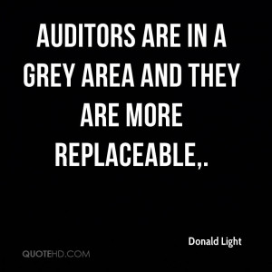 Auditors are in a grey area and they are more replaceable.