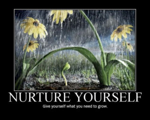 ... /motivational-pictures/nurture-yourself-motivational-quote-picture