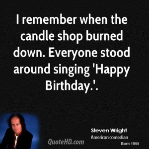 remember when the candle shop burned down. Everyone stood around ...