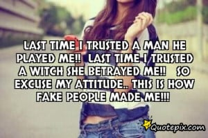 trusted a manHe played me!! Last time I trusted a WitchShe betrayed me ...