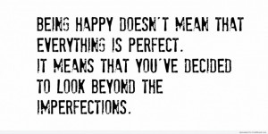 Very Smart Quotes About Love: Being Happy Does Not Mean That ...