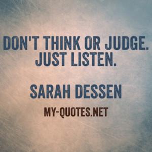 Just Listen Quotes Just listen. sarah dessen.