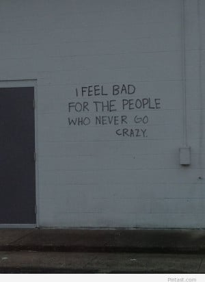 Quotes About Feeling Crazy