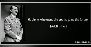 HE alone,WHO owns the youth,gains the future