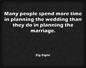 Many people spend more time in planning the wedding than they do in ...