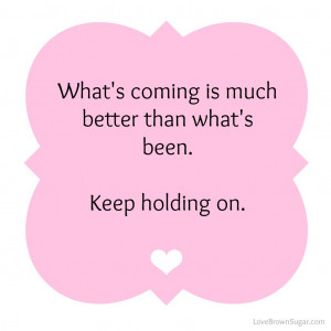 ... quotes keep holding on quotes keep holding on quotes keep holding on