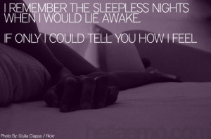 remember the sleepless nights, when I would lie awake, If only I ...