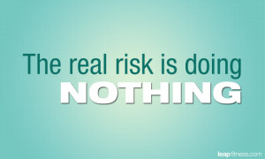 The Real Risk Is Doing Nothing