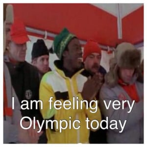 Sanka from Cool Runnings. One of many great quotes.