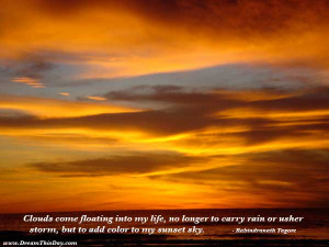 Clouds come floating into my life,