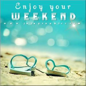 164921-Enjoy-Your-Weekend.jpg
