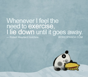 Whenever I Feel the Need to Exercise