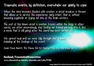 Traumatic events, by definition, overwhelm our ability to cope. When ...