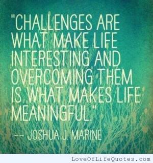 Joshua J Marine quote on challenges