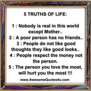 truths of life truth no 1 nobody is real in this world except mother ...