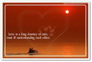 Love Is A Long Journey Of Care, Trust And Understanding Each Other