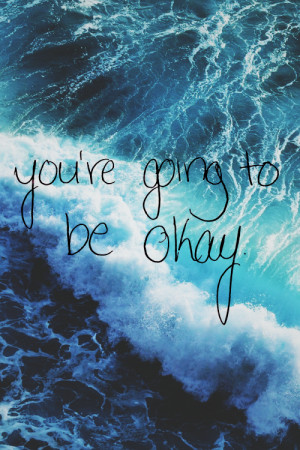 ... love, ocean, okay, photography, quote, quotes, sayings, tumblr, waves