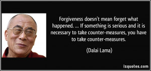 ... take counter-measures, you have to take counter-measures. - Dalai Lama